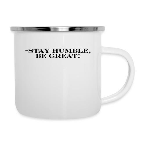 -Stay Humble, Be Great! - Camper Mug