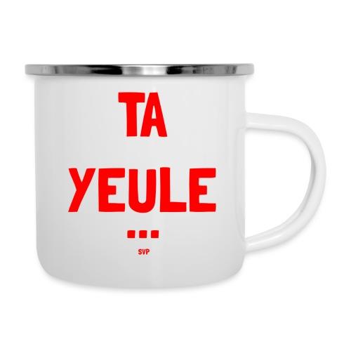 TA YEULE ... SVP - Camper Mug