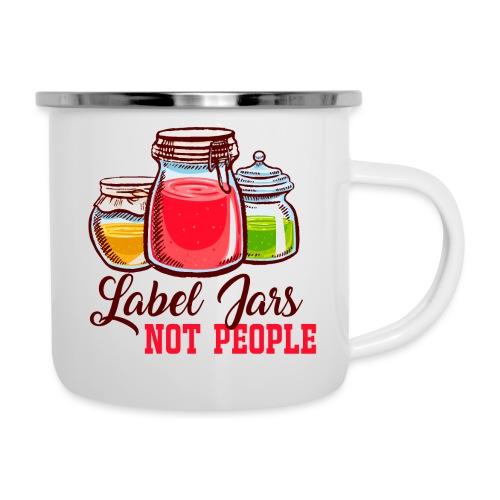 Label Jars Not People - Camper Mug