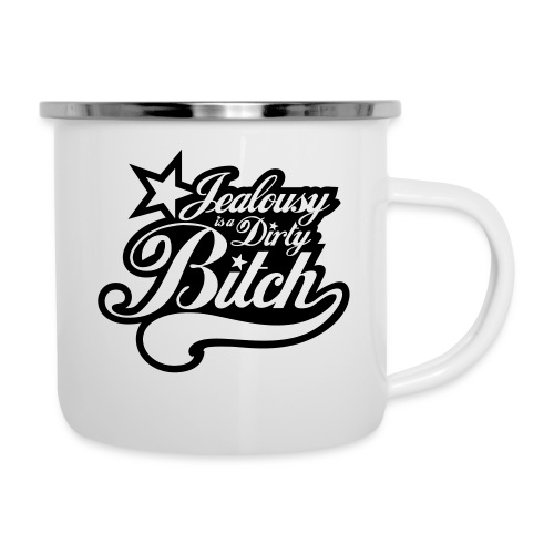 Jealousy is a Dirty Bitch - Camper Mug