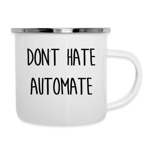 Don't Hate Automate - Camper Mug