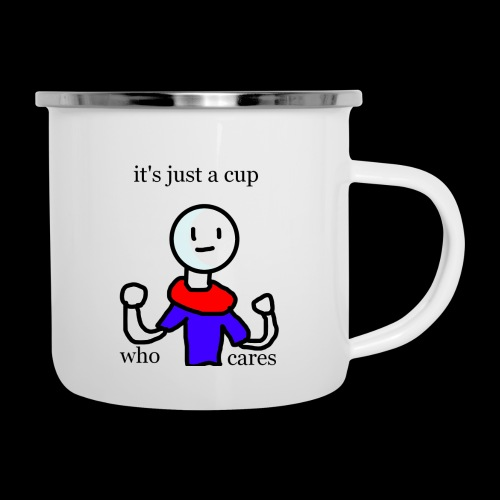 It's just cup who cares - Camper Mug