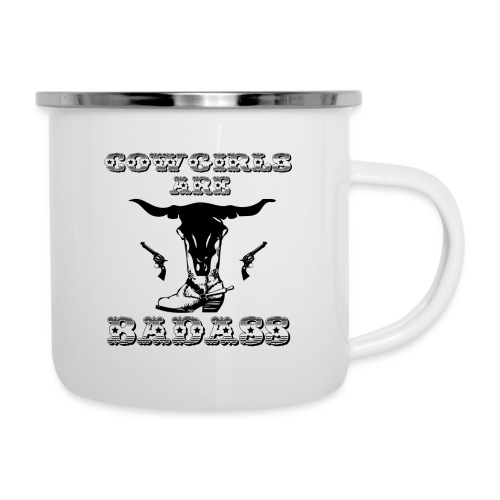 COWGIRLS ARE BADASS - Camper Mug