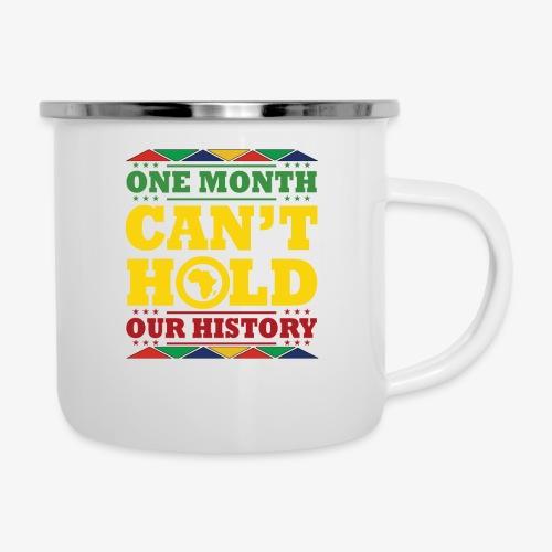One Month Can't Hold Us - Dashiki Pride - Camper Mug