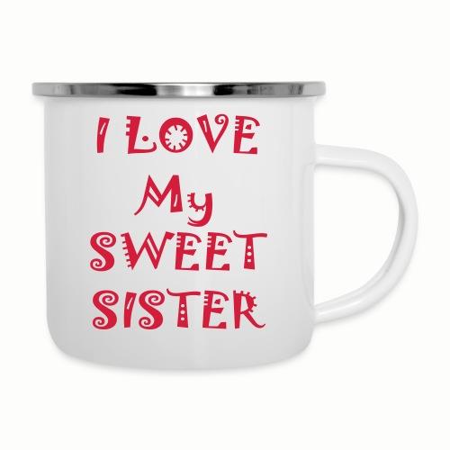 I love my sweet sister - Camper Mug