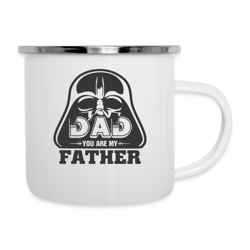 Dad You Are My Father, Happy Father's Day 2019 - Camper Mug