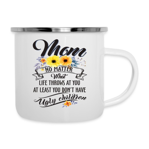 Mom, No Matter What Life Throws At You, Mother Day - Camper Mug