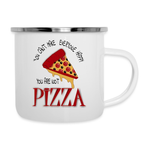 You Can't Make Everyone Happy You Are Not Pizza - Camper Mug
