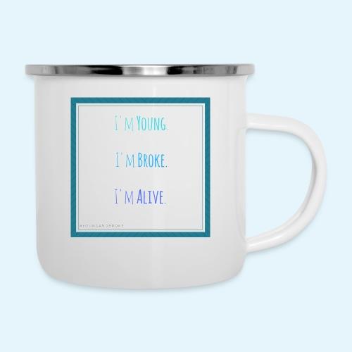 I m Young I m Broke I m Alive - Camper Mug