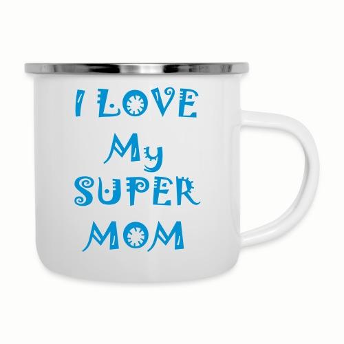 I love my super mom - Camper Mug