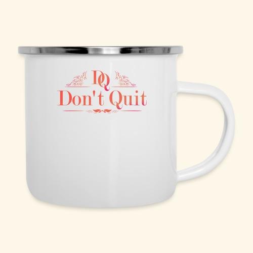 DON'T QUIT #3 - Camper Mug