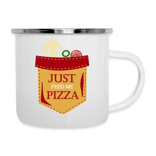 Just feed me pizza - Camper Mug