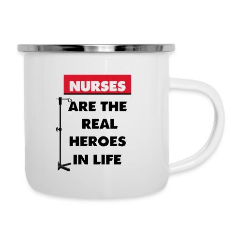 nurses are the real heroes in life - Camper Mug