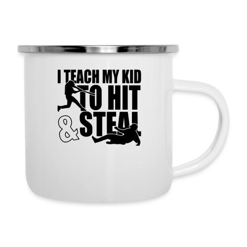I Teach My Kid to Hit and Steal Baseball - Camper Mug