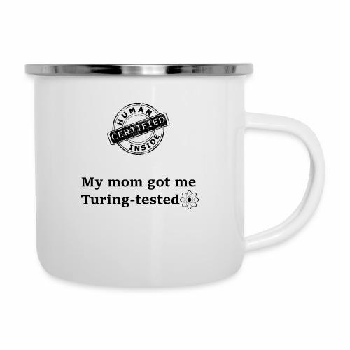 My mom got me Turing tested - Camper Mug