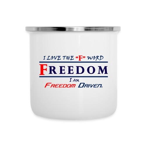 I LOVE THE F WORD FREEDOM I AM FREEDOM DRIVEN RB - Camper Mug