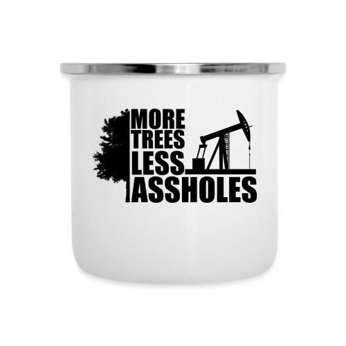 More Trees Less Assholes Black - Camper Mug