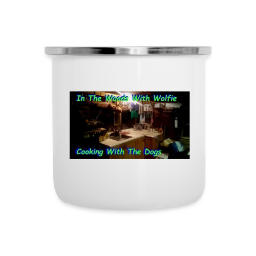 Cooking With The Dogs - Camper Mug
