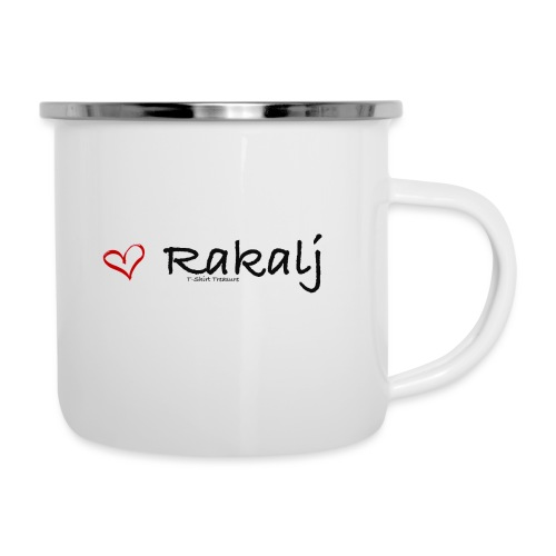 I love Rakalj - Camper Mug