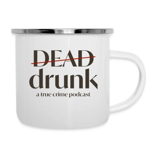 bigger dead drunk logo! - Camper Mug