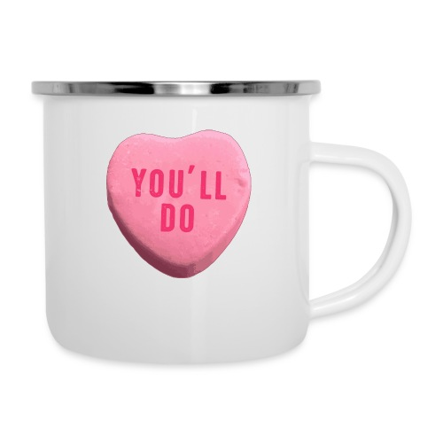 You ll Do Funny Valentines Day Candy Heart - Camper Mug