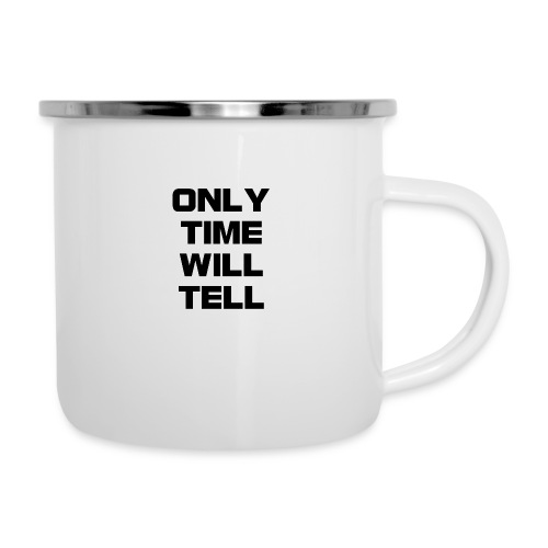Only time will tell - Camper Mug