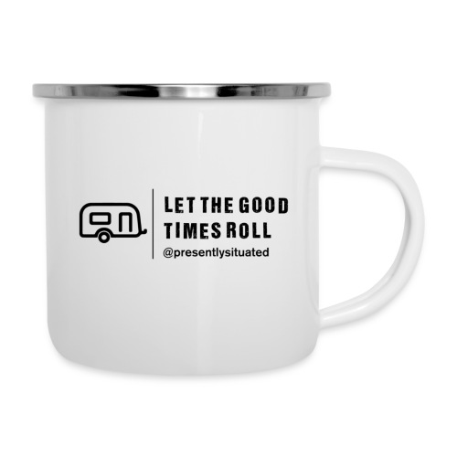 Let The Good Times Roll - Camper Mug