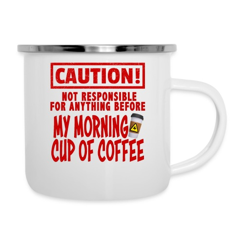 Not responsible for anything before my COFFEE - Camper Mug