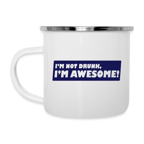 I'm not drunk, I'm awesome