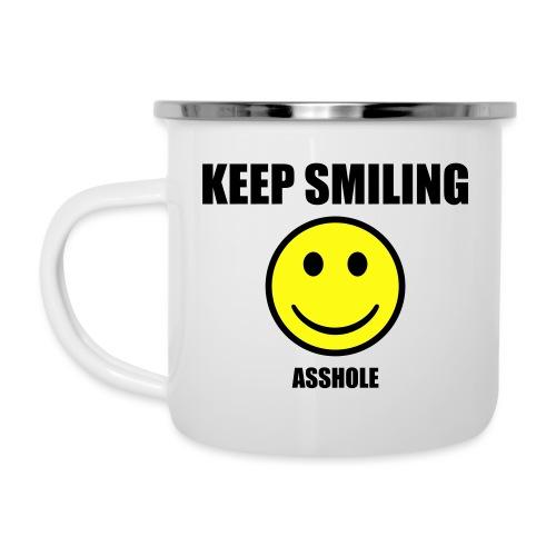 Keep smiling asshole