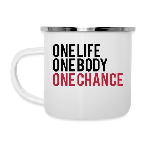 One Life One Body One Chance - Camper Mug