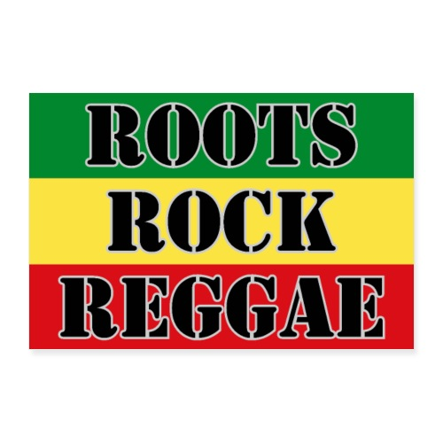 Roots, Rock, Reggae, dis a reggae music Rasta Flag - Poster 36x24