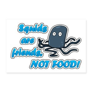 Squids are friends not FOOD [banner] - Poster 36x24