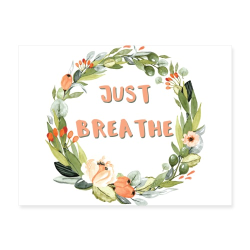 Just Breathe - Poster 24x18