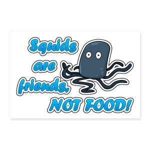 Squids are friends not FOOD [banner] - Poster 12x8