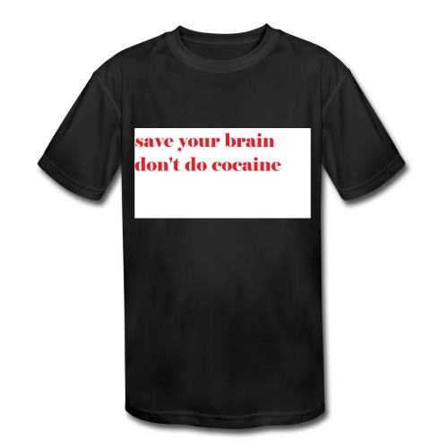 save your brain don't do cocaine - Kids' Moisture Wicking Performance T-Shirt