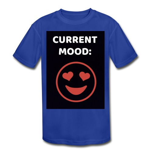 Love current mood by @lovesaccessories - Kids' Moisture Wicking Performance T-Shirt