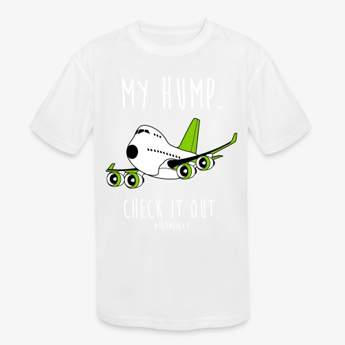 My Hump, Check it out! - Kids' Moisture Wicking Performance T-Shirt