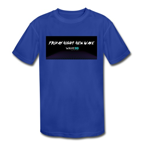 Friday Night New Wave - Kids' Moisture Wicking Performance T-Shirt