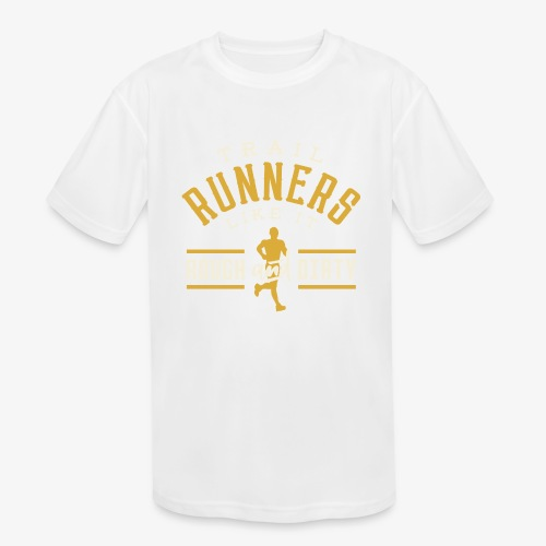 Trail Runners Like It Rough & Dirty - Kids' Moisture Wicking Performance T-Shirt