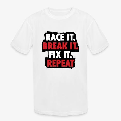 race it break it fix it repeat - Kids' Moisture Wicking Performance T-Shirt