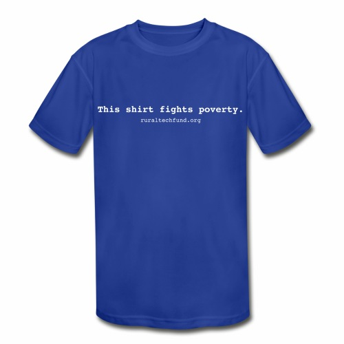 This Shirt Fights Poverty - Kid's Moisture Wicking Performance T-Shirt