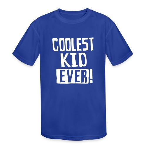 Coolest kid ever - Kids' Moisture Wicking Performance T-Shirt