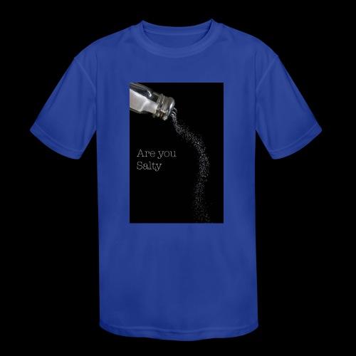 E1EC8123 AF44 4433 A6FE 5DD8FBC5CCFE Are you Salty - Kids' Moisture Wicking Performance T-Shirt