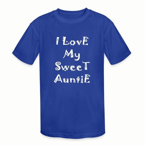 I love my sweet auntie - Kids' Moisture Wicking Performance T-Shirt
