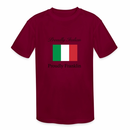 Proudly Italian, Proudly Franklin - Kids' Moisture Wicking Performance T-Shirt