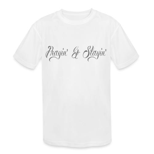 Prayin' and Slayin' - Kids' Moisture Wicking Performance T-Shirt