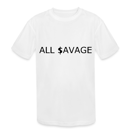 ALL $avage - Kids' Moisture Wicking Performance T-Shirt
