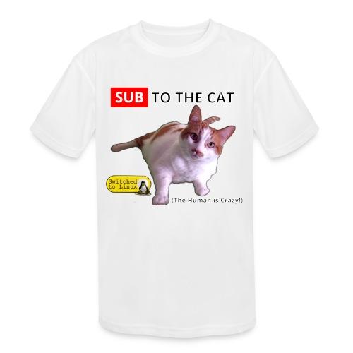 Sub to the Cat - Kids' Moisture Wicking Performance T-Shirt