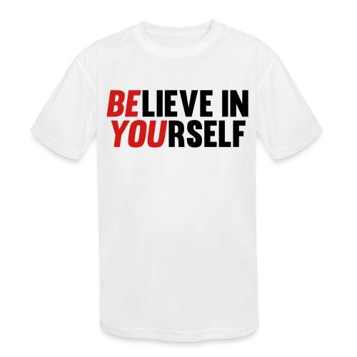 Believe in Yourself - Kids' Moisture Wicking Performance T-Shirt